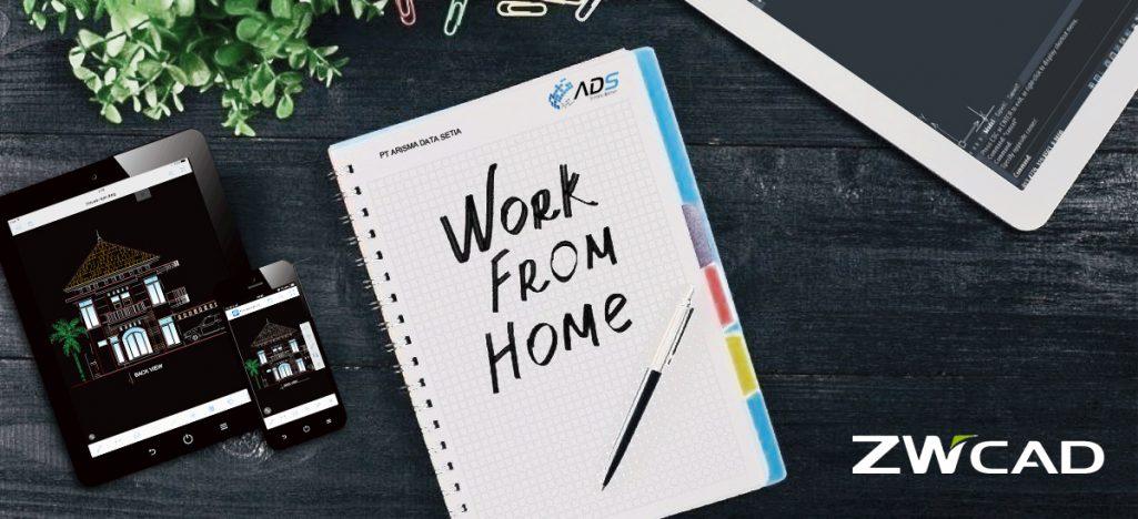 Tetap produktif di rumah dengan ZWCAD